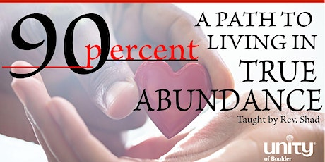 90%: A Path to Living in True Abundance tickets