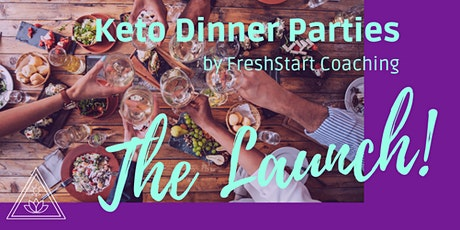 Keto Dinner Parties - The Launch! tickets