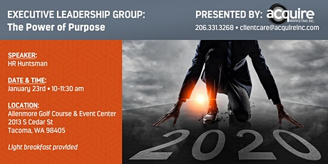 The Power of Purpose - Acquire Executive Leadership Group tickets