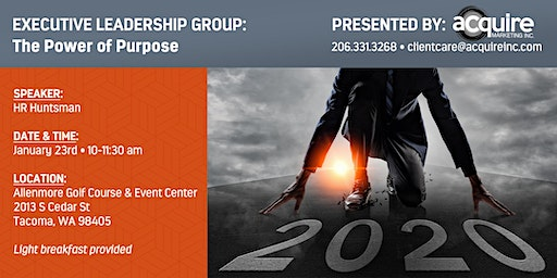 The Power of Purpose - Acquire Executive Leadership Group