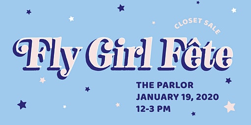 Fly Girl Fete Closet Sale