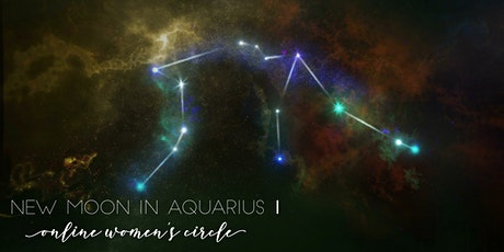 New Moon in Aquarius - Online Women's Circle tickets