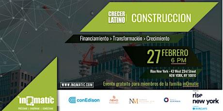 #CrecerLatino #Construcción: Financiamiento y nuevas tecnologías para crecer tu negocio.  tickets