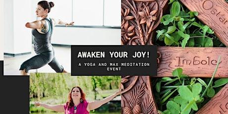 Awaken your Joy! A Yoga and Max Meditation Event tickets