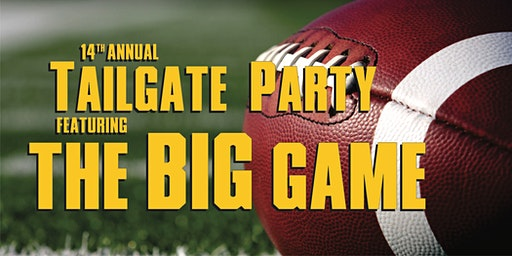 14th Annual Tailgate Party featuring the BIG GAME