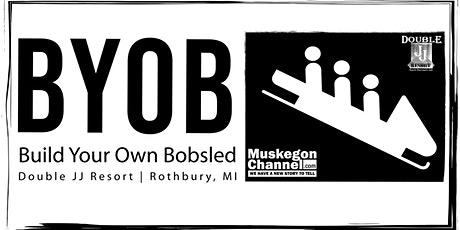 The Muskegon Channel Presents Build Your Own Bobsled 2020 - Double JJ tickets