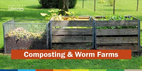 Composting & Worm Farms - Redcliffe Library tickets