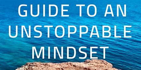 GUIDE TO AN UNSTOPPABLE MINDSET  tickets