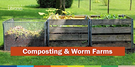 CANCELLED: Composting & Worm Farms - Caboolture Library tickets