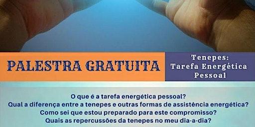 """Palestra Gratuita: """"Tenepes - Tarefa Energética Pessoal."""""""