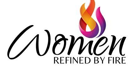 Women Refined By Fire-February 29, 2020