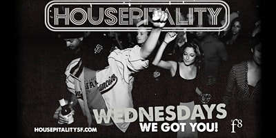 HOUSEPITALITY WEDNESDAYS - SF's Best Wednesday E