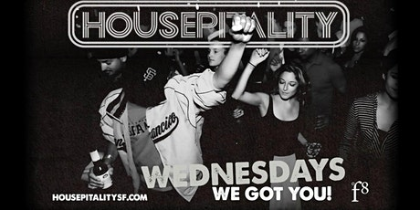 HOUSEPITALITY WEDNESDAYS - SF's Best Wednesday Event tickets