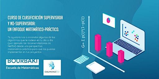 Clasificación supervisada y no-supervisada: un enfoque matemático-práctico.