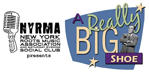 "NYRMA Presents a ""REALLY BIG SHOE!"""