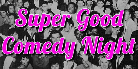 Super Good Comedy Night | February 22nd tickets
