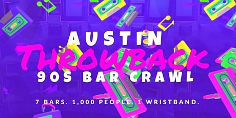Austin 90s Throwback Bar Crawl tickets