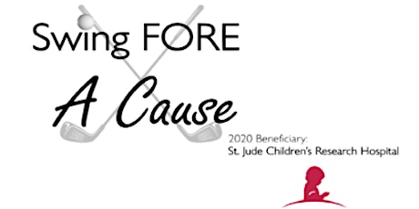 Swing FORE A Cause - 2020 Beneficiary:  St Jude Children's Research Hospital tickets