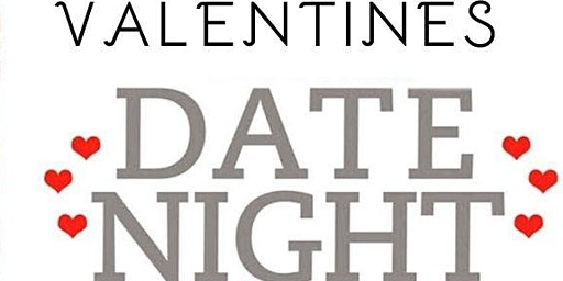 Valentines Date Night/Night Out