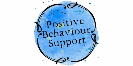 Positive Behaviour Support Series Workshop 1: Fundamental Skills in Positive Behaviour Support