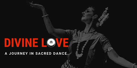 Divine Love: A Journey in Sacred Dance tickets