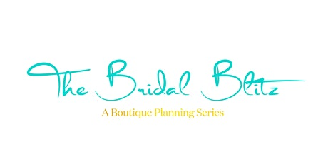 The Bridal Blitz: A Boutique Planning Series tickets