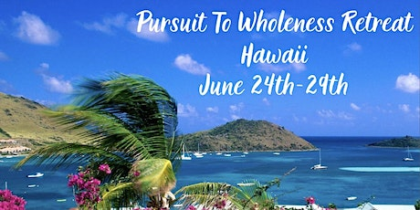 PURSUIT TO WHOLENESS RETREAT HAWAII tickets