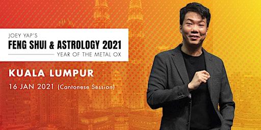 Joey Yap's Feng Shui & Astrology 2021 (Kuala Lumpur) - Cantonese Session