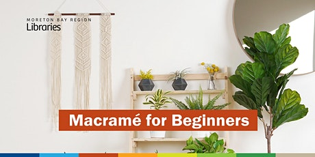 CANCELLED - Macramé for Beginners - Woodford Library tickets