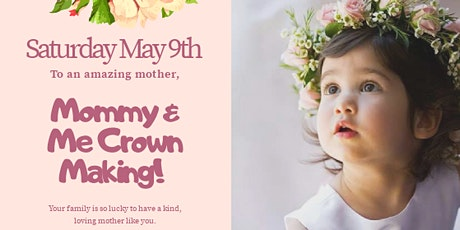 Mommy & Me Crown Making tickets