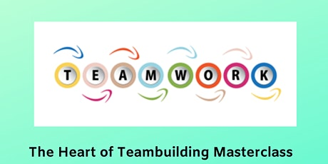 The Heart of Teambuilding Masterclass Lismore tickets
