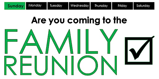 Family Reunion: Come, Meet the Family, & Worship God Together!