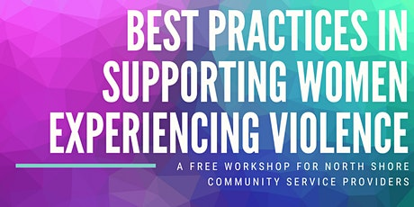 Best practices in supporting women experiencing violence on the North Shore tickets