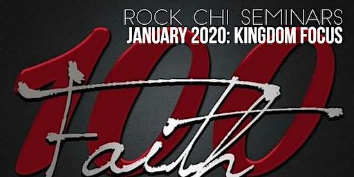 ROCK CHICAGO SEMINARS: KINGDOM FOCUS. 100% FAITH!