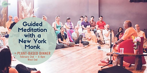 Guided Meditation with a New York Monk + Dinner West End,  2nd Feb