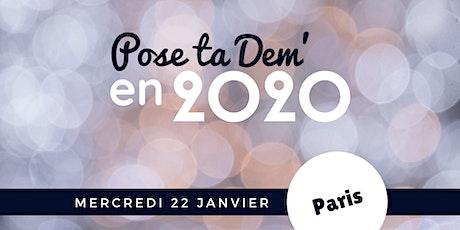 PARIS - Pose ta Dem' en 2020 ! tickets