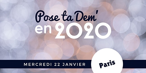 PARIS - Pose ta Dem' en 2020 !