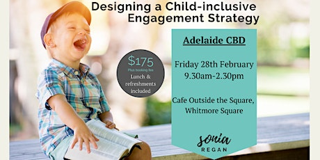 Child-inclusive Engagement Workshop - ADELAIDE - 28th February 2020 tickets