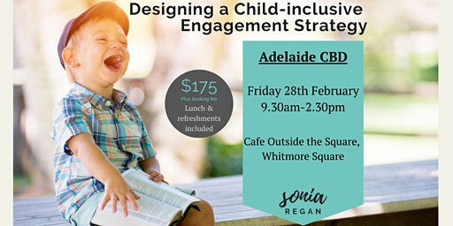 Child-inclusive Engagement Workshop - ADELAIDE - 28th February 2020