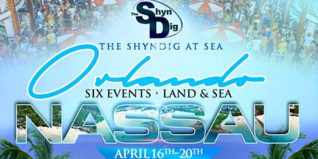 ::: THE SHYNDIG AT SEA ::: (ORLANDO - NASSAU) APRIL 16-20, 2020 tickets