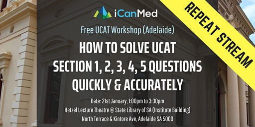 Free UCAT Workshop (ADELAIDE REPEAT): How to Solve UCAT Section 1, 2, 3, 4, 5 Questions Quickly & Accurately