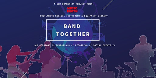Band Together in collaboration with: Music Broth