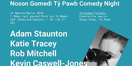 Noson Gomedi Tŷ Pawb Comedy Night (Mawrth/March)