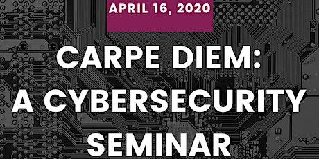 Carpe DIEM: A Cybersecurity Seminar (San Diego, CA) tickets