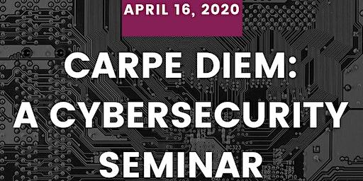 Carpe DIEM: A Cybersecurity Seminar (San Diego, CA)