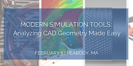 Modern Simulation Tools: Analyzing CAD Geometry Made Easy - Peabody, MA tickets