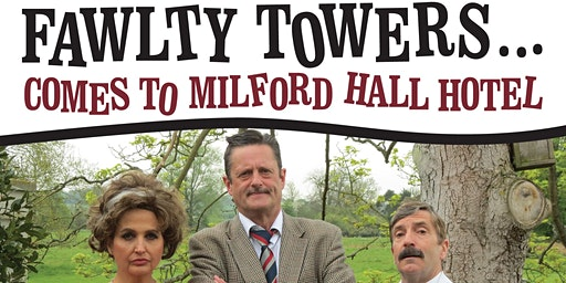 Fawlty Towers comes to the Milford Hall Hotel - Comedy Dinner