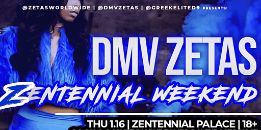 JAN 16-19 [18+/21+] DMV Zetas Zentennial Weekend: Centennial Founders Day
