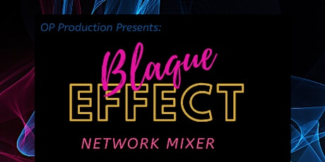 Blaque Effect Mixer tickets