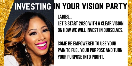 Investing in your Vision Party